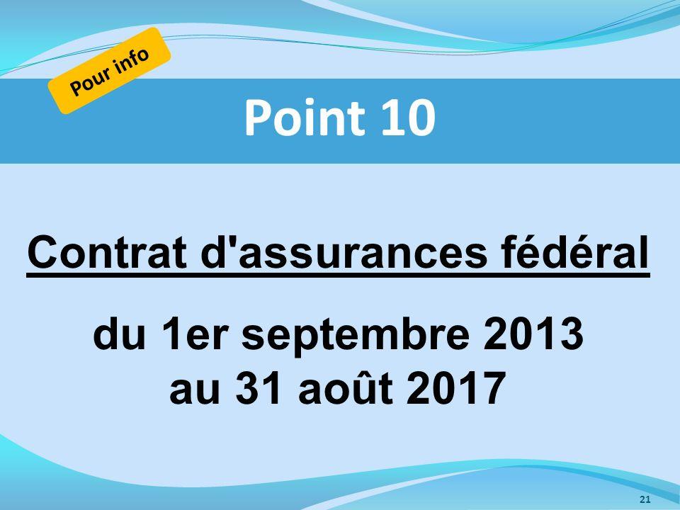 Point 10 Pour info 21 Contrat d'assurances fédéral du 1er septembre 2013 au 31 août 2017