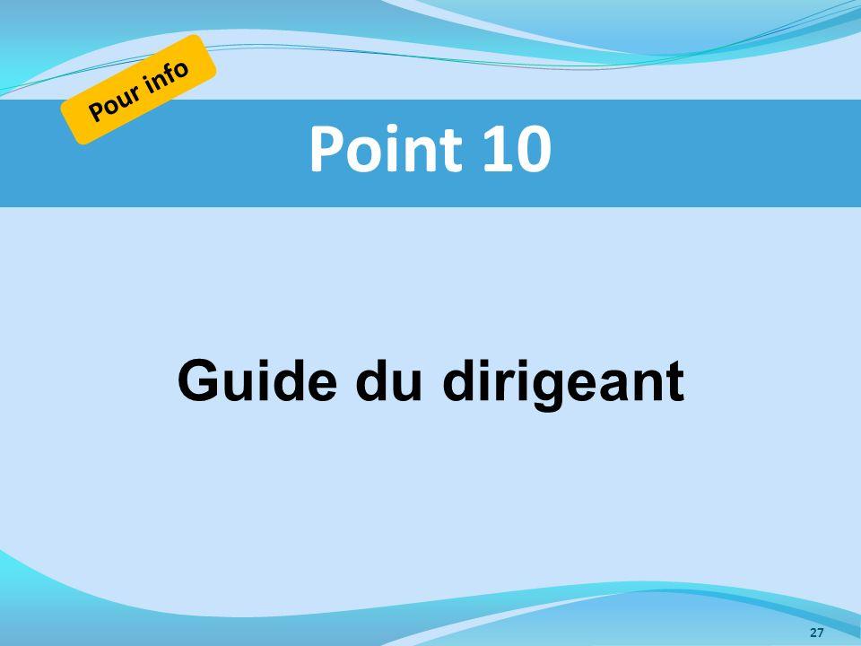 Guide du dirigeant Point 10 Pour info 27
