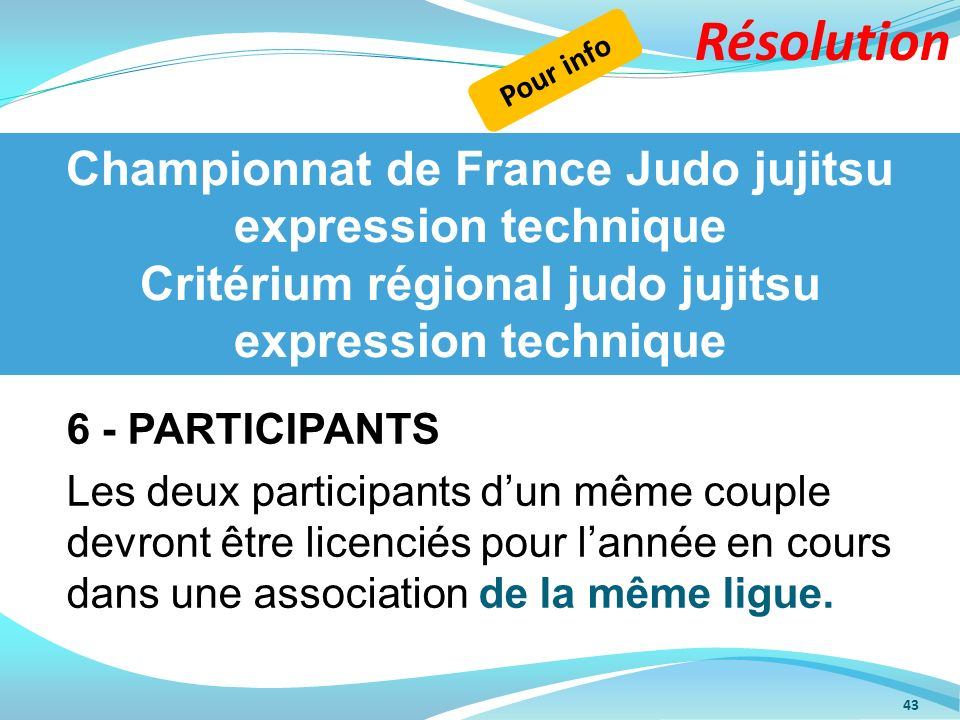 Championnat de France Judo jujitsu expression technique Critérium régional judo jujitsu expression technique 6 - PARTICIPANTS Les deux participants du