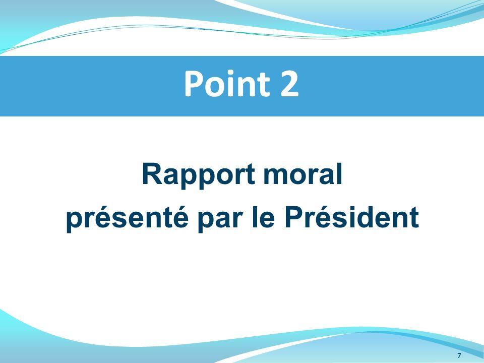 Rapport dactivité présenté par le Secrétaire Général Point 3 8