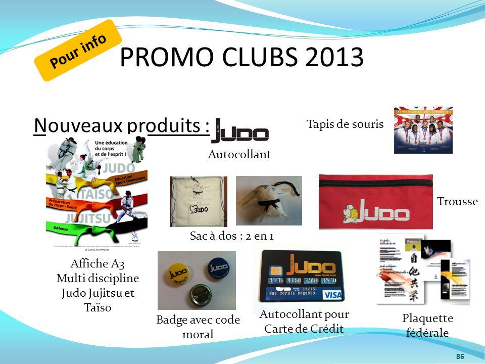 PROMO CLUBS 2013 86 Nouveaux produits : Affiche A3 Multi discipline Judo Jujitsu et Taïso Tapis de souris Trousse Autocollant pour Carte de Crédit Pla