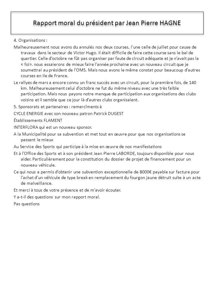 Rapport moral du président par Jean Pierre HAGNE 4.