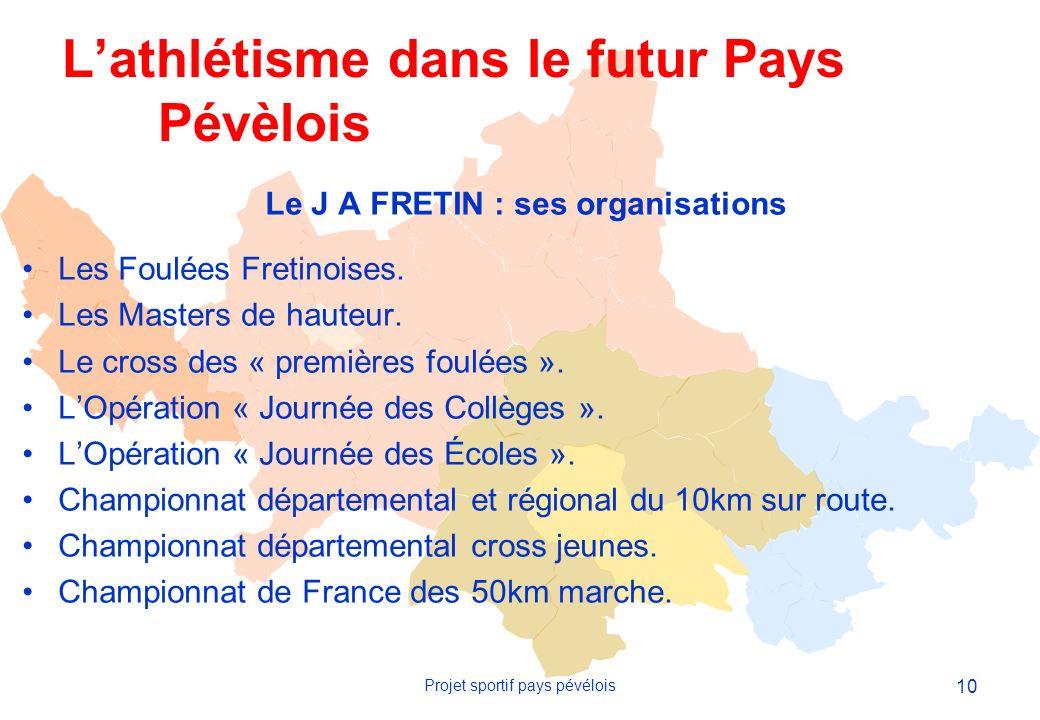 10 Projet sportif pays pévélois Le J A FRETIN : ses organisations Les Foulées Fretinoises.