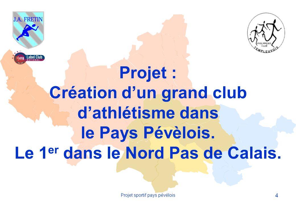 15 Projet sportif pays pévélois LE POINT FAIBLE DU PROJET PROPOSE : aucun stade dathlétisme dans le Pays Pévèlois.