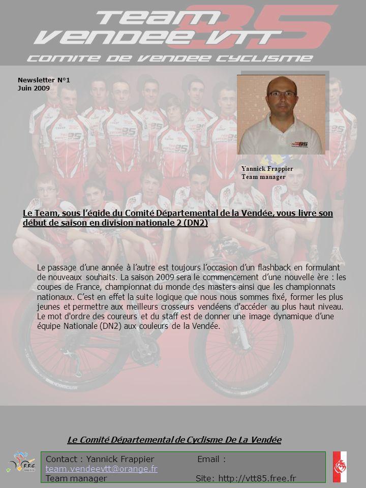 Contact : Yannick Frappier Email : team.vendeevtt@orange.fr team.vendeevtt@orange.fr Team manager Site: http://vtt85.free.fr Le Comité Départemental d