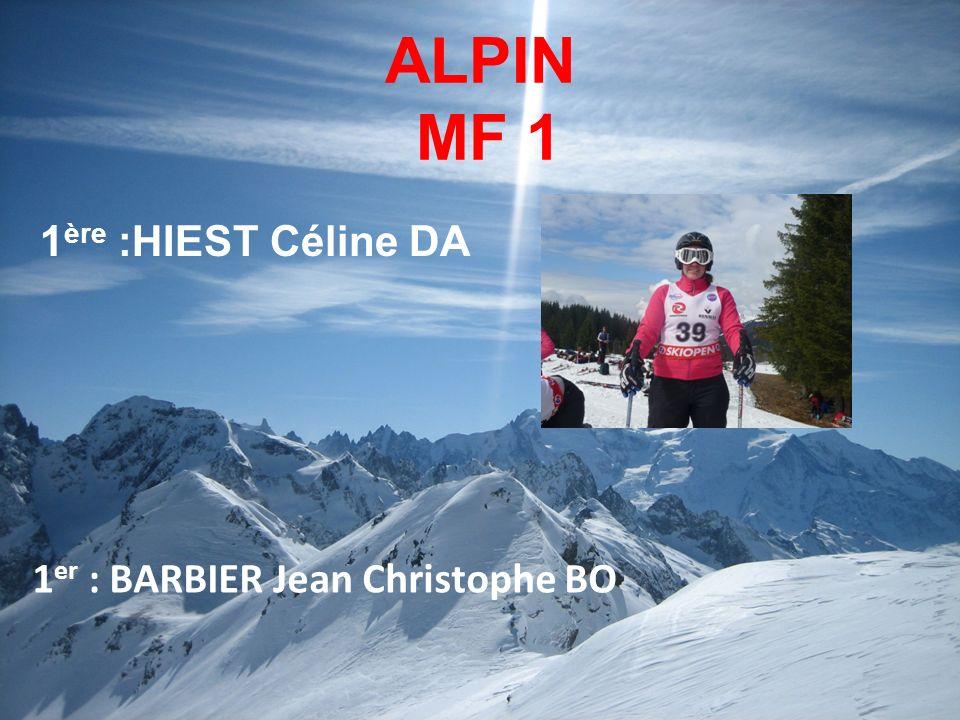 ALPIN MF 1 1 ère :HIEST Céline DA 1 er : BARBIER Jean Christophe BO