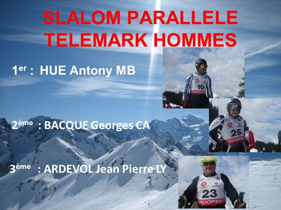 SLALOM PARALLELE TELEMARK HOMMES 1 er :HUE Antony MB 3 ème : ARDEVOL Jean Pierre LY 2 ème : BACQUE Georges CA