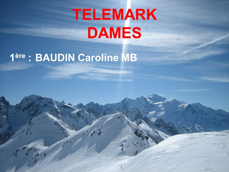 TELEMARK DAMES 1 ère : BAUDIN Caroline MB