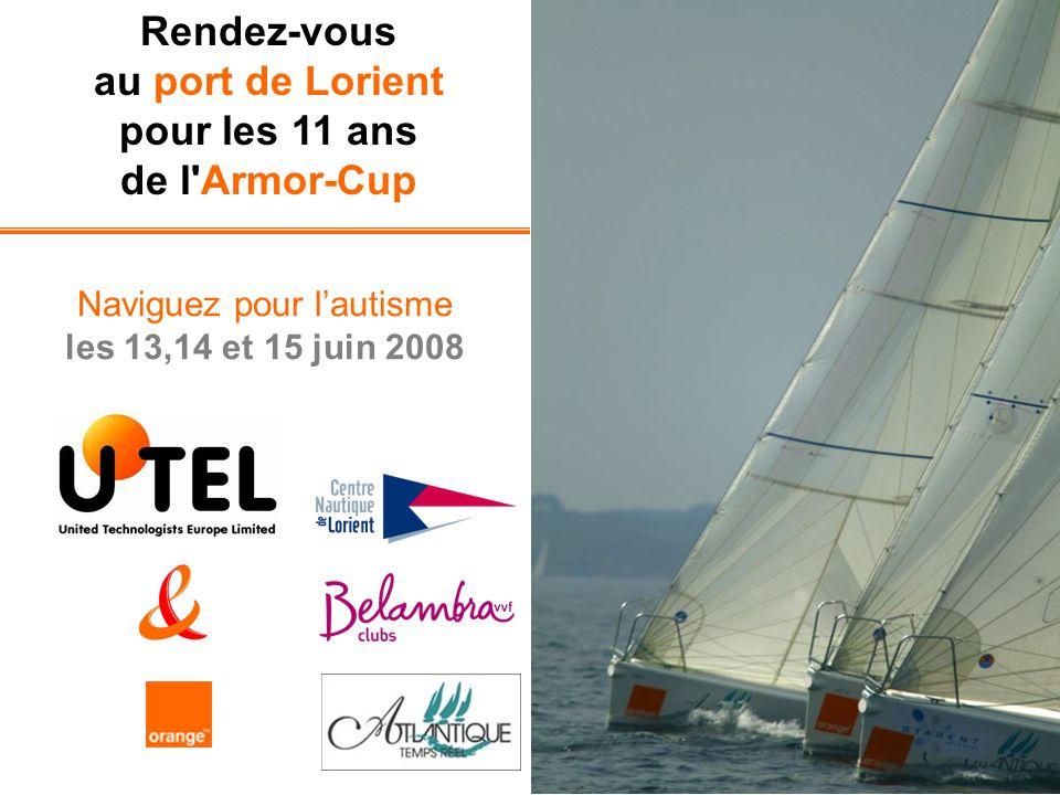 Rendez-vous au port de Lorient pour les 11 ans de l'Armor-Cup Naviguez pour lautisme les 13,14 et 15 juin 2008