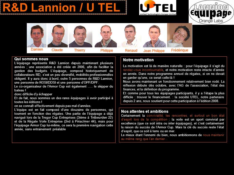 R&D Lannion / U TEL Qui sommes nous Léquipage représente R&D Lannion depuis maintenant plusieurs années ; une association a été créée en 2006, afin de