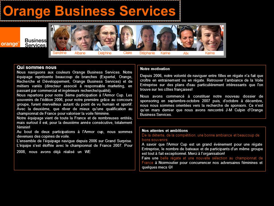Orange Business Services Qui sommes nous Nous naviguons aux couleurs Orange Business Services. Notre équipage représente beaucoup de branches (Experte