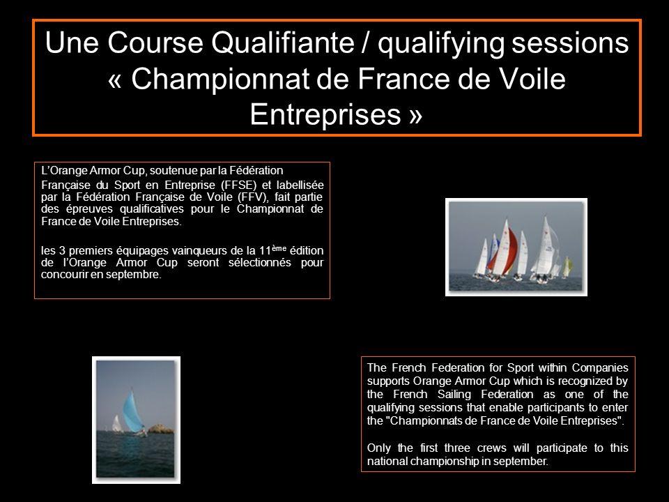 Une Course Qualifiante / qualifying sessions « Championnat de France de Voile Entreprises » LOrange Armor Cup, soutenue par la Fédération Française du