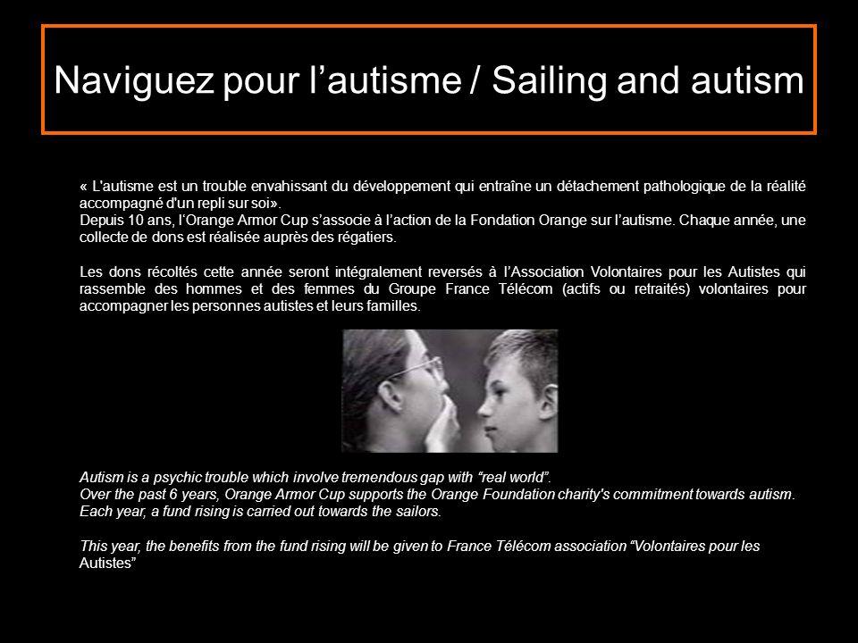 Naviguez pour lautisme / Sailing and autism « L'autisme est un trouble envahissant du développement qui entraîne un détachement pathologique de la réa