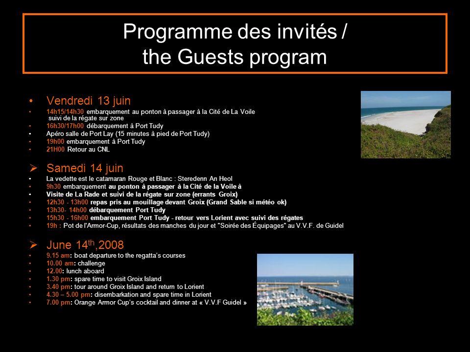 Programme des invités / the Guests program Vendredi 13 juin 14h15/14h30 embarquement au ponton à passager à la Cité de La Voile suivi de la régate sur