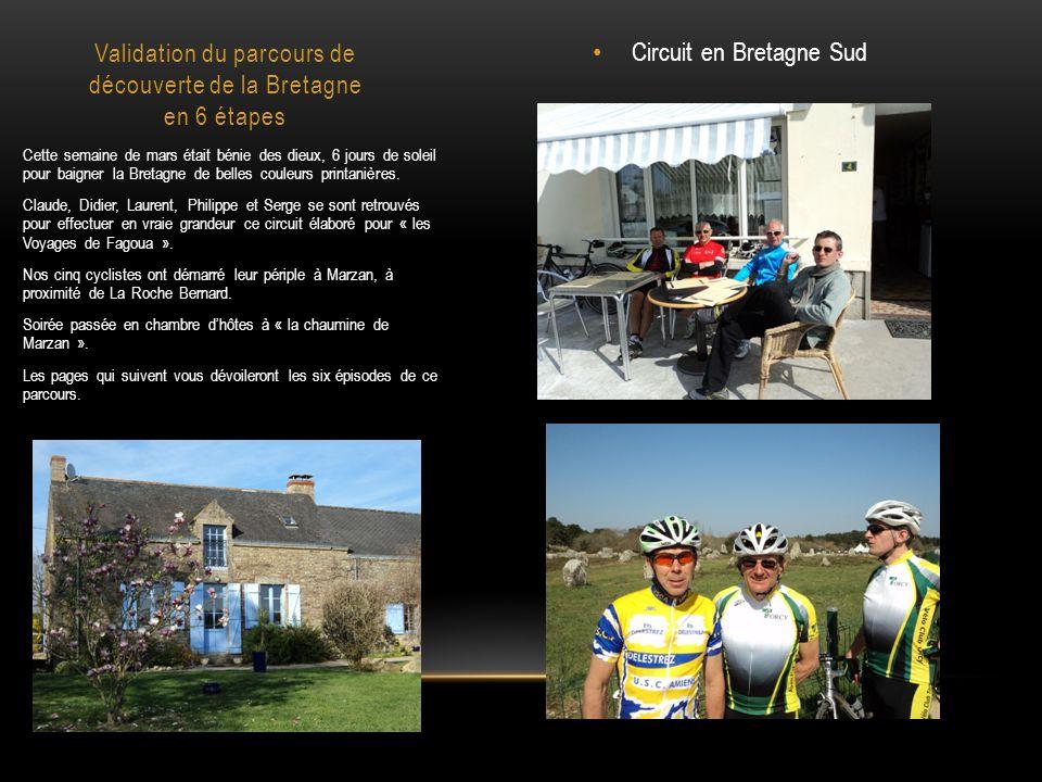 Circuit en Bretagne Sud Validation du parcours de découverte de la Bretagne en 6 étapes Cette semaine de mars était bénie des dieux, 6 jours de soleil pour baigner la Bretagne de belles couleurs printanières.
