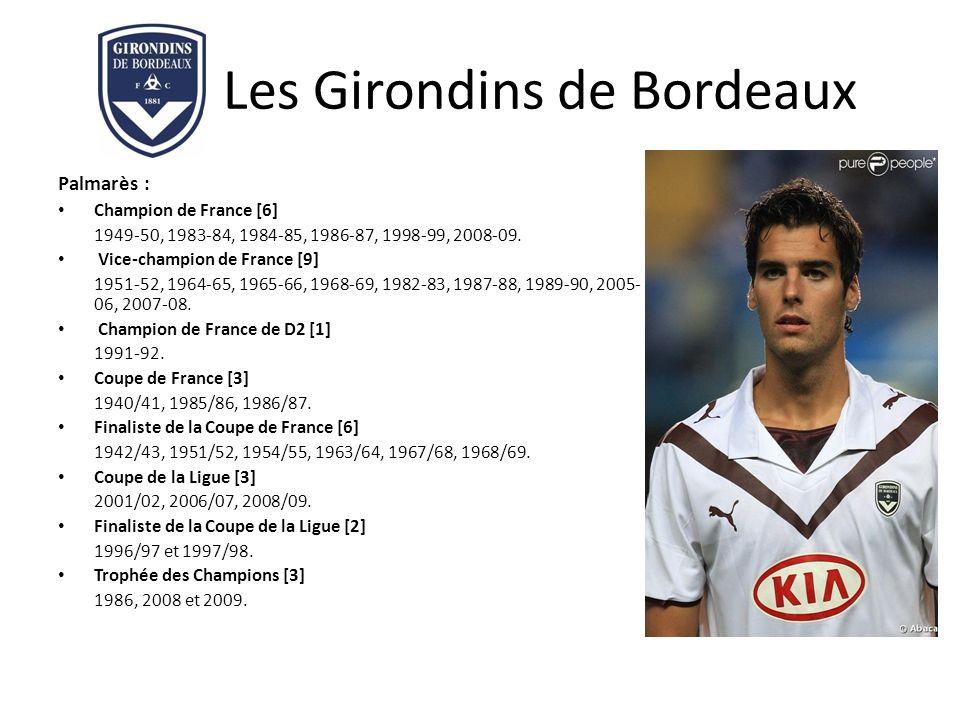 Les Girondins de Bordeaux Palmarès : Champion de France [6] 1949-50, 1983-84, 1984-85, 1986-87, 1998-99, 2008-09. Vice-champion de France [9] 1951-52,