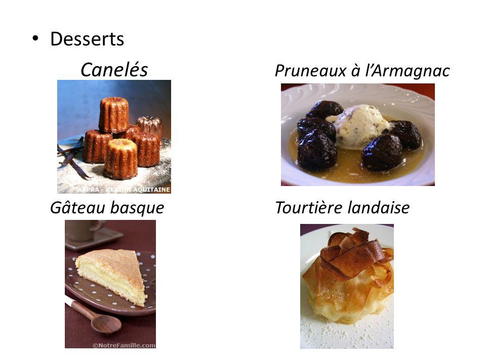 Desserts Canelés Pruneaux à lArmagnac Gâteau basqueTourtière landaise