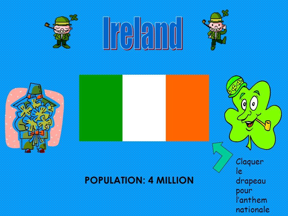 POPULATION: 4 MILLION Claquer le drapeau pour lanthem nationale