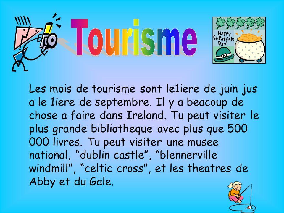 Les mois de tourisme sont le1iere de juin jus a le 1iere de septembre.