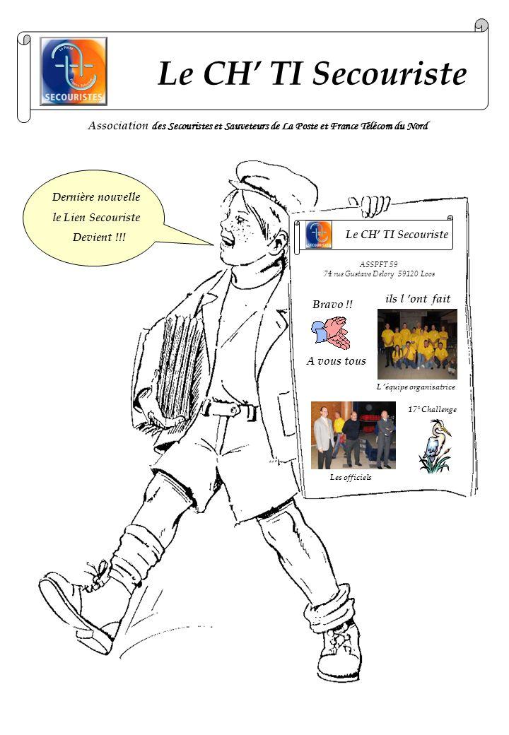 Le CH TI Secouriste Association des Secouristes et Sauveteurs de La Poste et France Télécom du Nord Dernière nouvelle le Lien Secouriste Devient !!! L