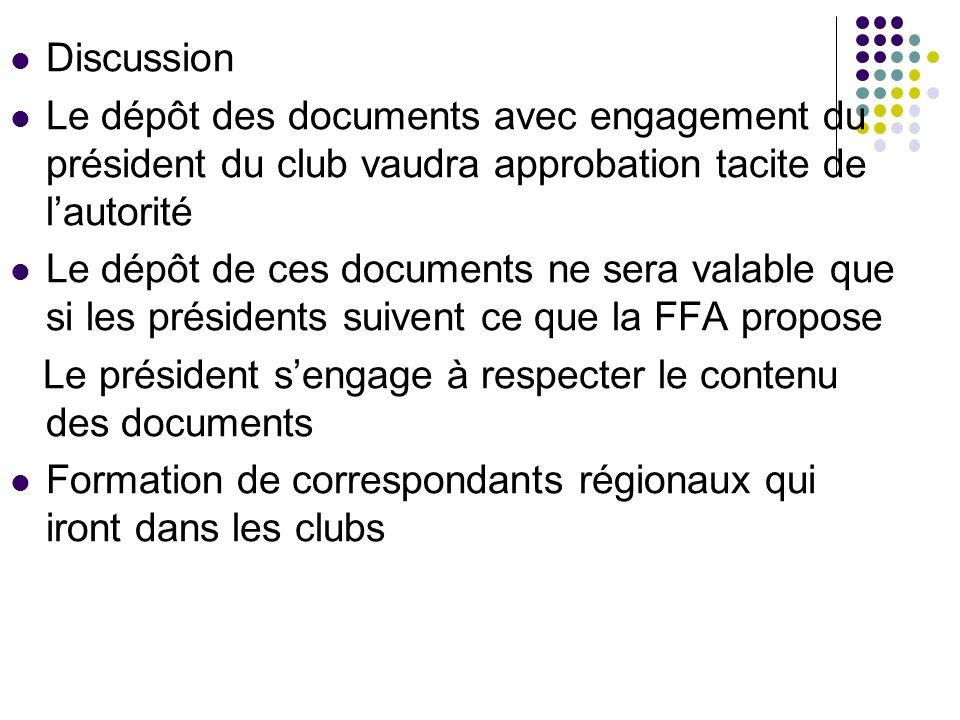 Discussion Le dépôt des documents avec engagement du président du club vaudra approbation tacite de lautorité Le dépôt de ces documents ne sera valabl