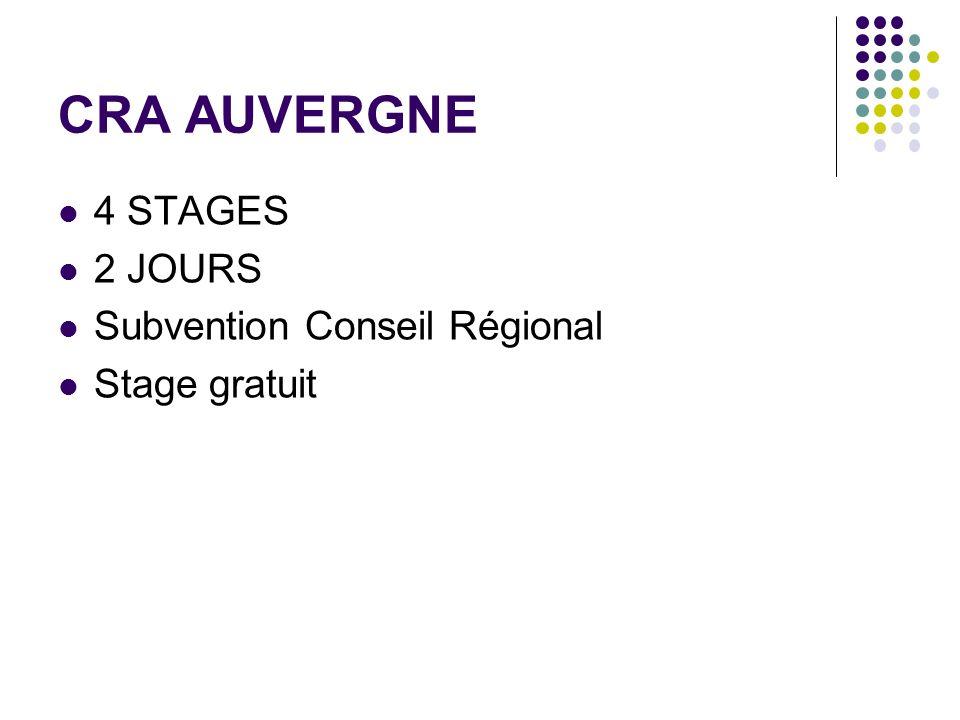 CRA AUVERGNE 4 STAGES 2 JOURS Subvention Conseil Régional Stage gratuit