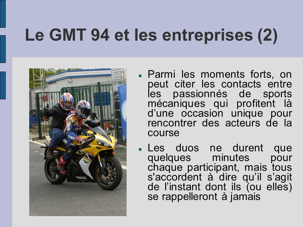 Le GMT 94 et les entreprises (2) Parmi les moments forts, on peut citer les contacts entre les passionnés de sports mécaniques qui profitent là dune o