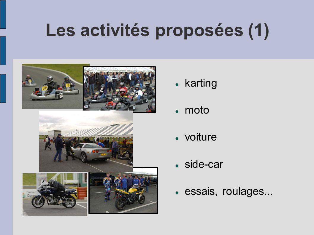 Les activités proposées (1) karting moto voiture side-car essais, roulages...