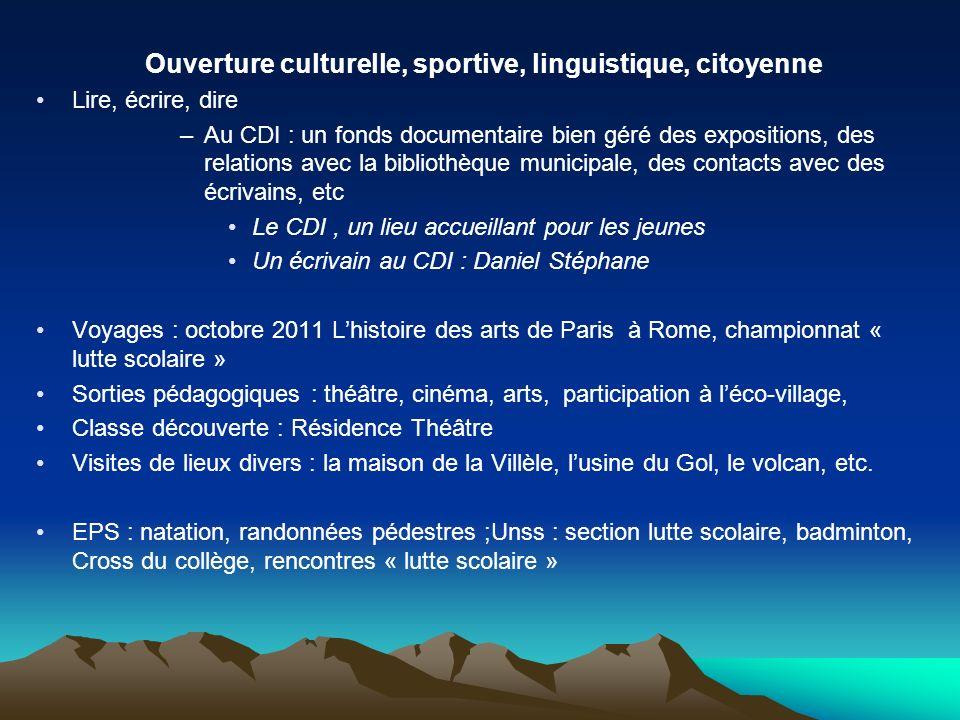 Ouverture culturelle, sportive, linguistique, citoyenne Lire, écrire, dire –Au CDI : un fonds documentaire bien géré des expositions, des relations av
