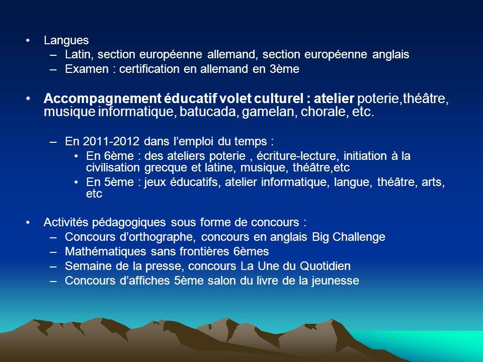 Langues –Latin, section européenne allemand, section européenne anglais –Examen : certification en allemand en 3ème Accompagnement éducatif volet cult