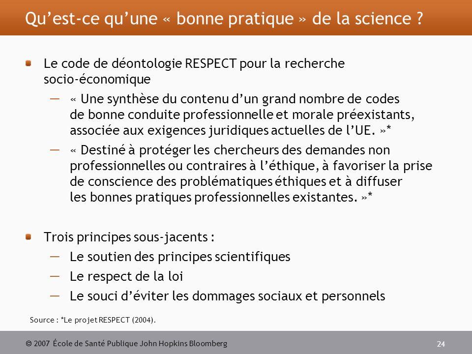 2007 École de Santé Publique John Hopkins Bloomberg 24 Quest-ce quune « bonne pratique » de la science .