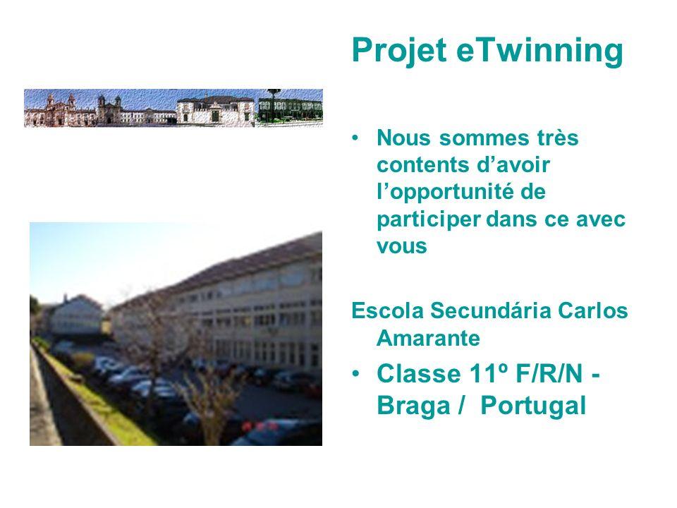 Projet eTwinning Nous sommes très contents davoir lopportunité de participer dans ce avec vous Escola Secundária Carlos Amarante Classe 11º F/R/N - Br