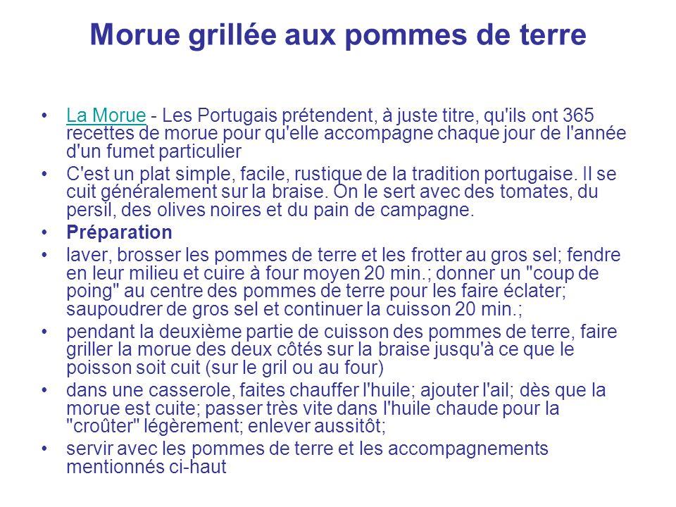 Morue grillée aux pommes de terre La Morue - Les Portugais prétendent, à juste titre, qu'ils ont 365 recettes de morue pour qu'elle accompagne chaque