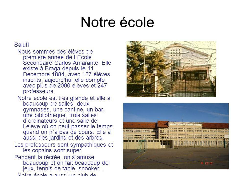 Notre école Salut! Nous sommes des élèves de première année de l`École Secondaire Carlos Amarante. Elle existe à Braga depuis le 11 Décembre 1884, ave