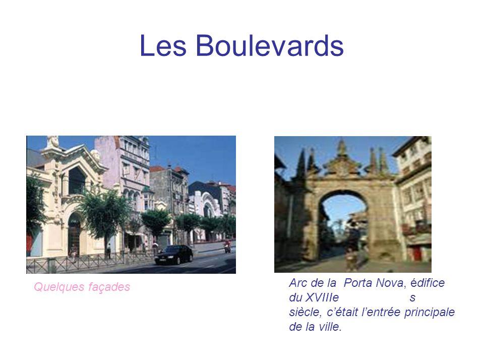 Les Boulevards Quelques façades Arc de la Porta Nova, édifice du XVIIIe s siècle, cétait lentrée principale de la ville.