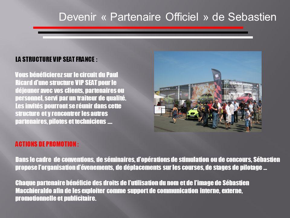 Devenir « Partenaire Officiel » de Sebastien LA STRUCTURE VIP SEAT FRANCE : Vous bénéficierez sur le circuit du Paul Ricard dune structure VIP SEAT po
