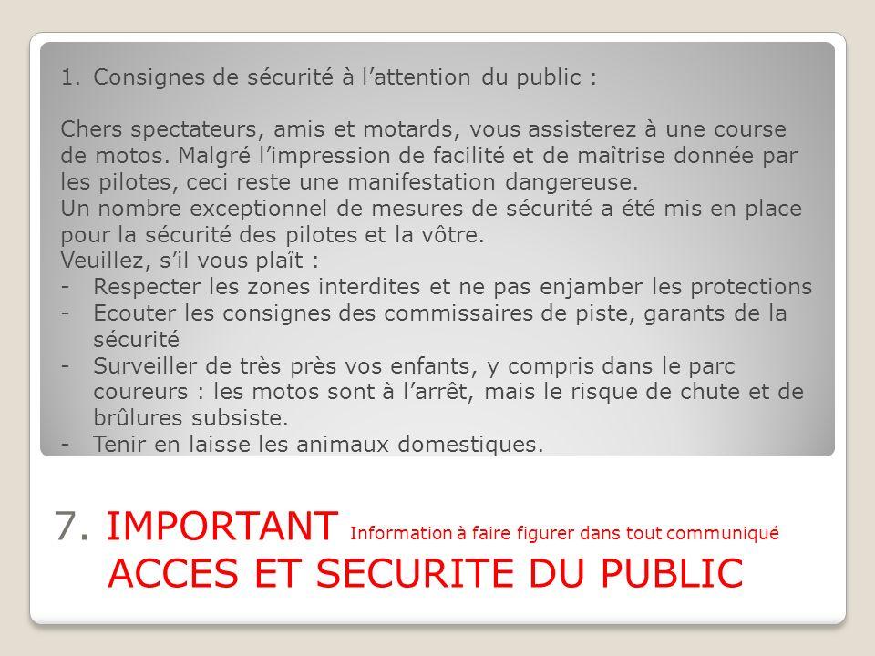 7. IMPORTANT Information à faire figurer dans tout communiqué ACCES ET SECURITE DU PUBLIC 1.Consignes de sécurité à lattention du public : Chers spect