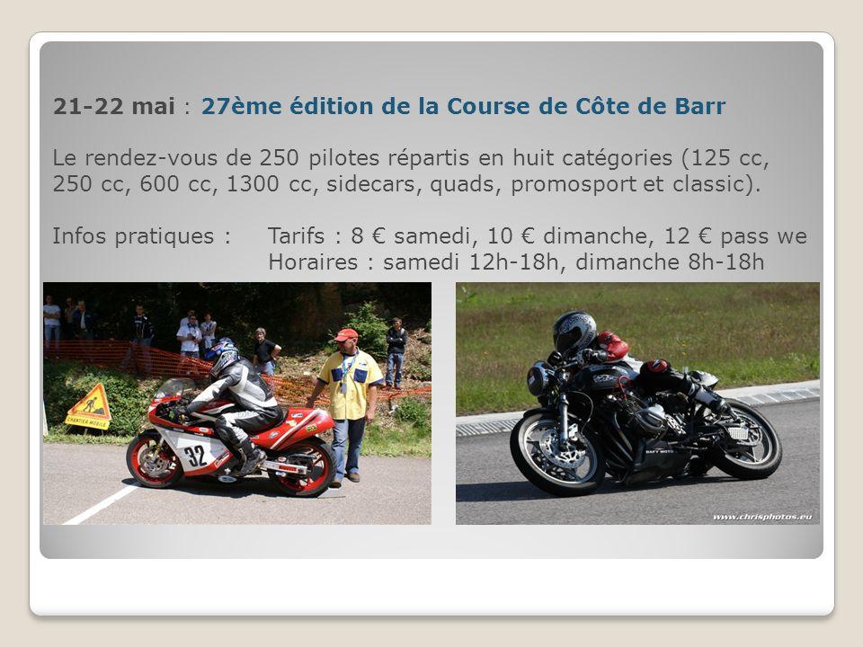 21-22 mai : 27ème édition de la Course de Côte de Barr Le rendez-vous de 250 pilotes répartis en huit catégories (125 cc, 250 cc, 600 cc, 1300 cc, sid