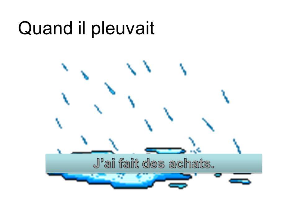 Quand il pleuvait