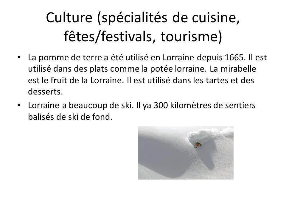 Culture (spécialités de cuisine, fêtes/festivals, tourisme) La pomme de terre a été utilisé en Lorraine depuis 1665.