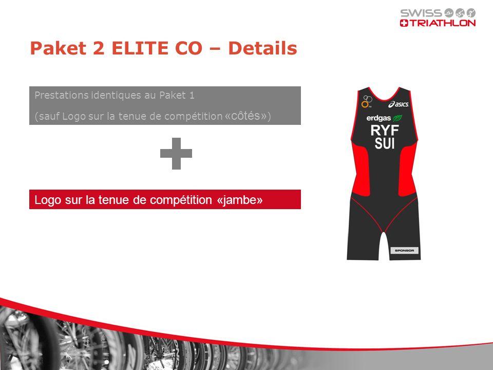 Paket 2 ELITE CO – Details Logo sur la tenue de compétition «jambe» Prestations identiques au Paket 1 (sauf Logo sur la tenue de compétition «côtés» )