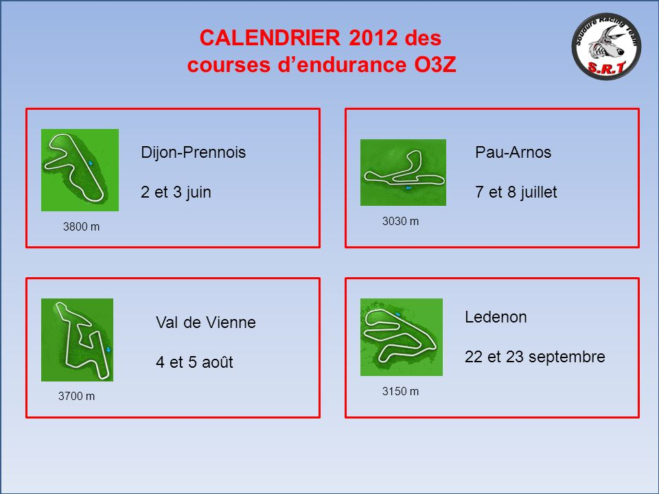 CALENDRIER 2012 des courses dendurance O3Z Dijon-Prennois 2 et 3 juin Pau-Arnos 7 et 8 juillet Val de Vienne 4 et 5 août Ledenon 22 et 23 septembre 37