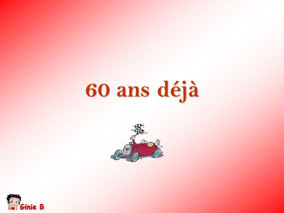 60 ans déjà