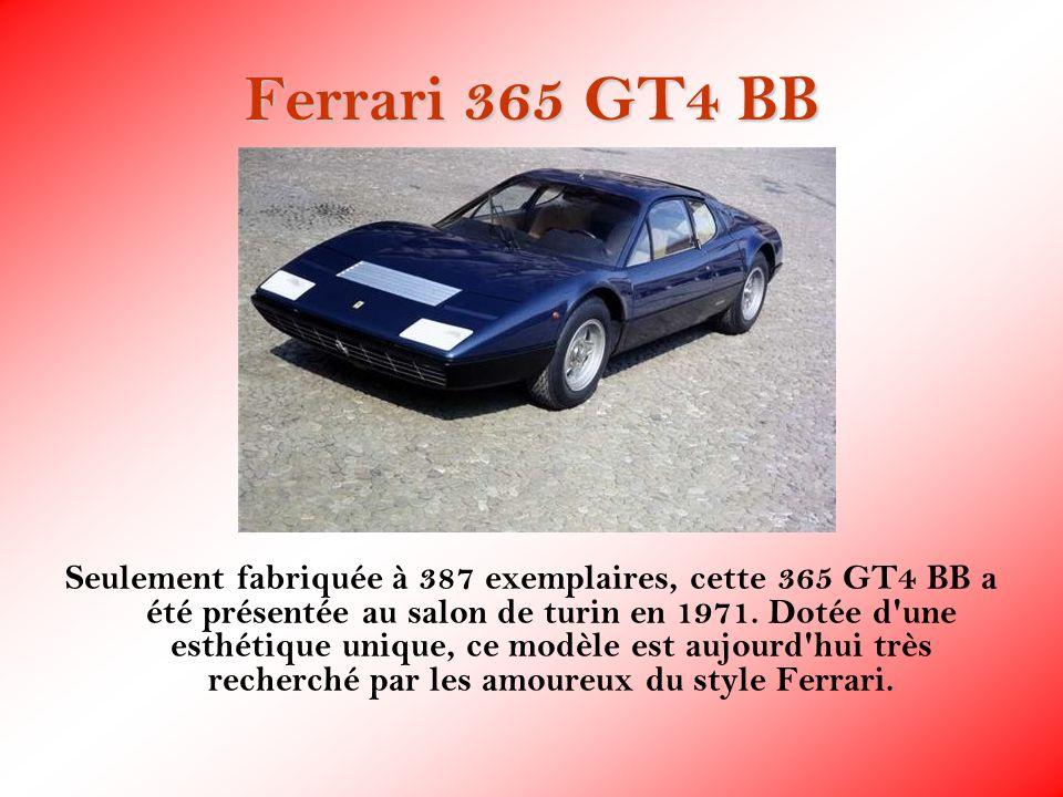Ferrari 365 GT4 BB Seulement fabriquée à 387 exemplaires, cette 365 GT4 BB a été présentée au salon de turin en 1971. Dotée d'une esthétique unique, c