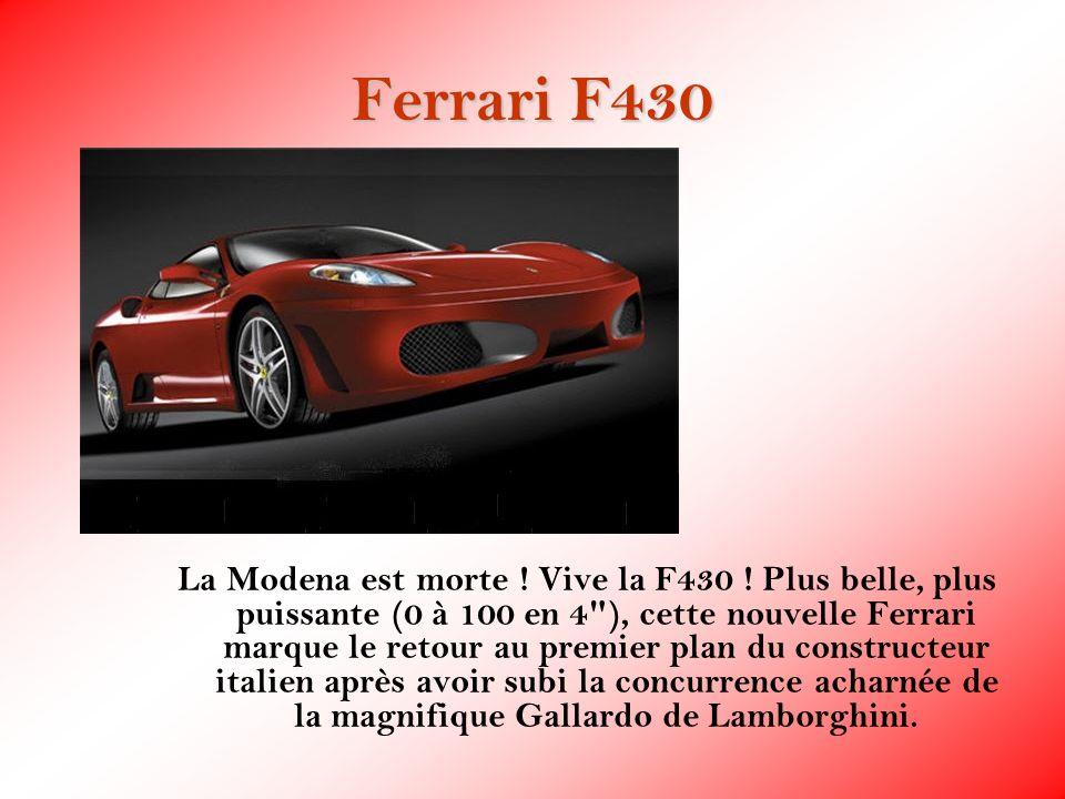 Ferrari F430 La Modena est morte ! Vive la F430 ! Plus belle, plus puissante (0 à 100 en 4