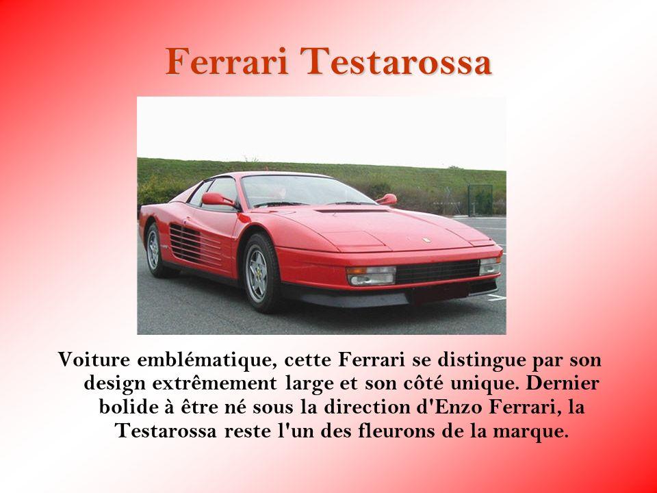 Ferrari Testarossa Voiture emblématique, cette Ferrari se distingue par son design extrêmement large et son côté unique. Dernier bolide à être né sous