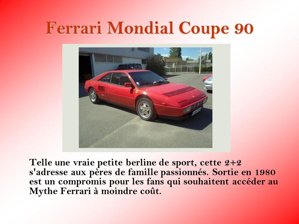 Ferrari Mondial Coupe 90 Telle une vraie petite berline de sport, cette 2+2 s'adresse aux pères de famille passionnés. Sortie en 1980 est un compromis