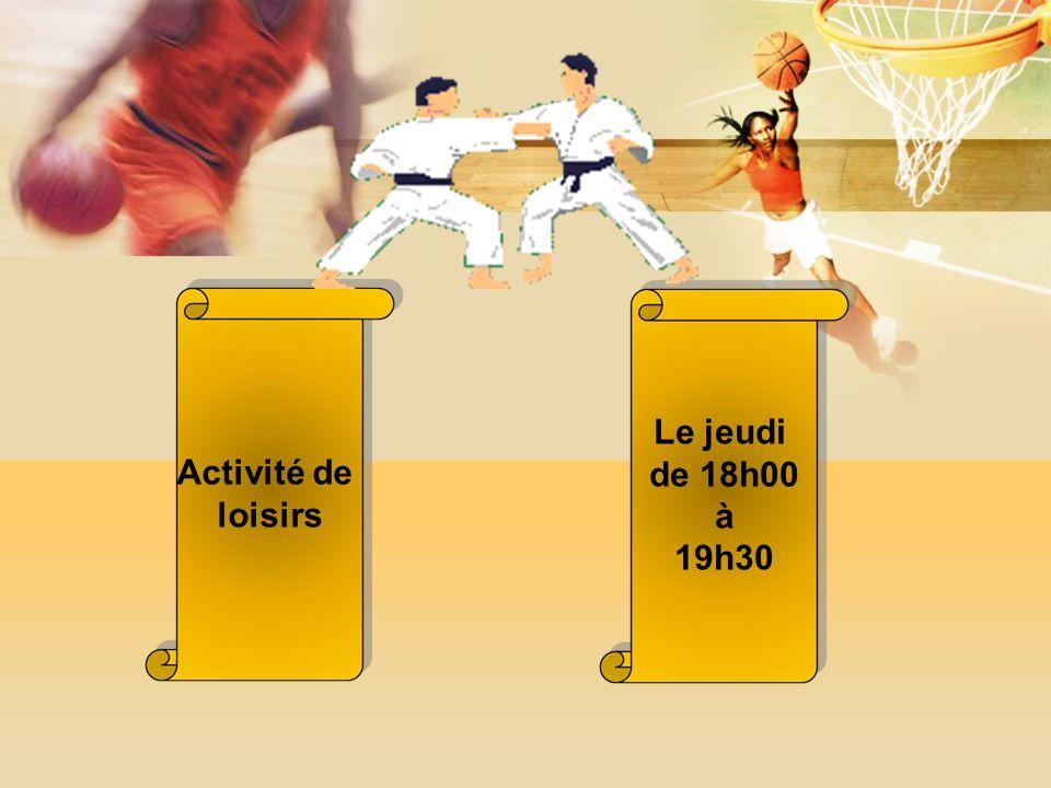 Activité de loisirs Le jeudi de 18h00 à 19h30