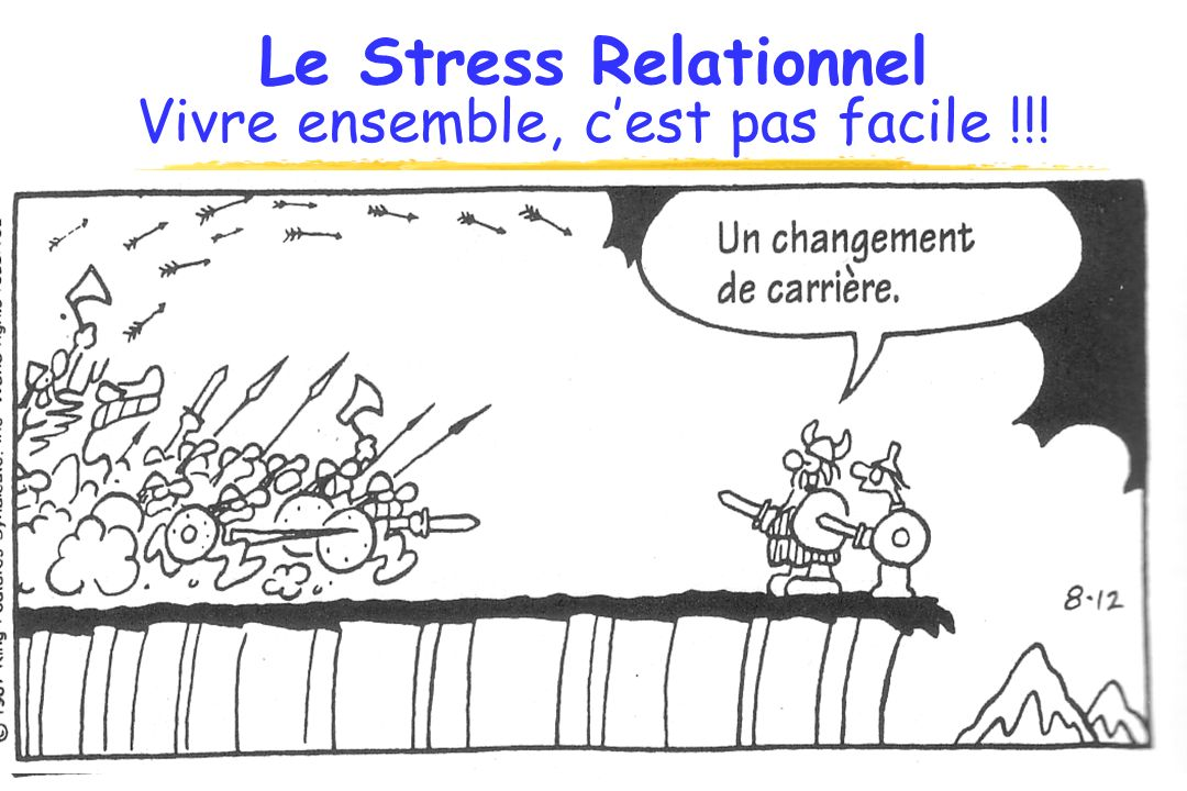 Le Stress Relationnel Vivre ensemble, cest pas facile !!!