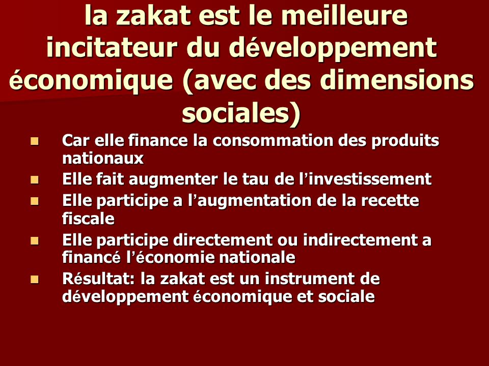 la zakat est le meilleure incitateur du d é veloppement é conomique (avec des dimensions sociales) la zakat est le meilleure incitateur du d é veloppe